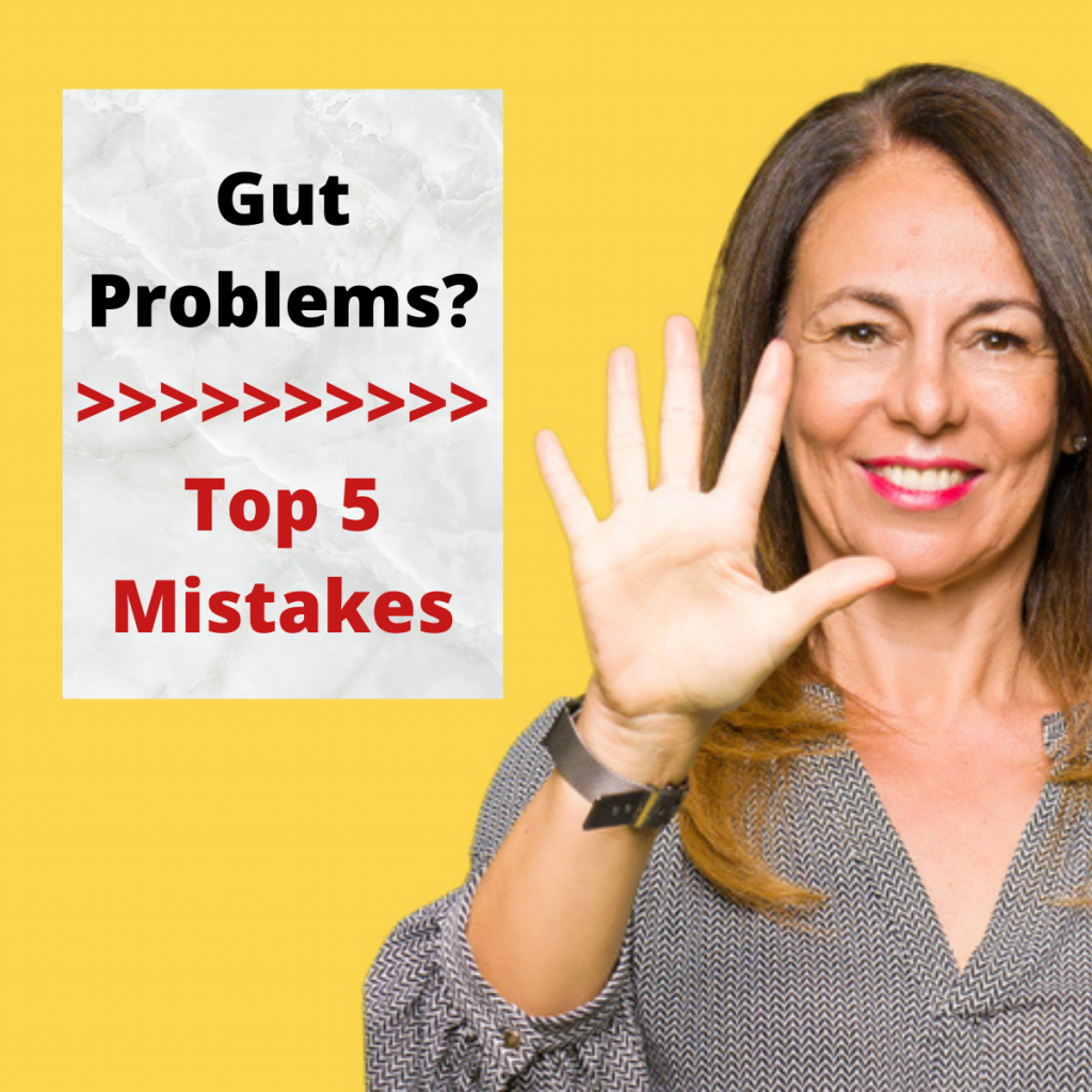 Gut problems? Top 5 mistakes